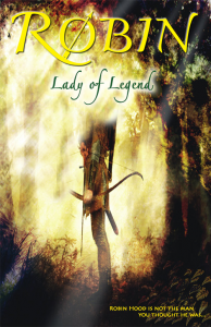 Robin: Lady of Legend Cover - Robin Hood is not the man you thought he was...